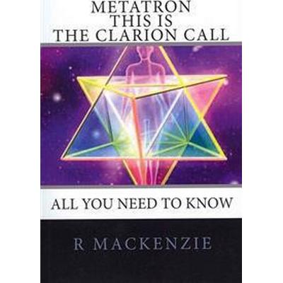 Metatron - This Is the Clarion Call: The Ultimate Guide for Light-Workers (Häftad, 2011)