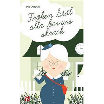 Fröken Stål: alla bovars skräck (Danskt band, 2013)