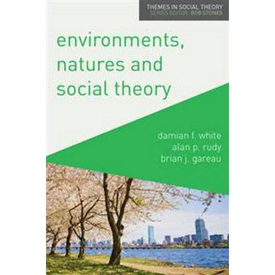 Environments, Natures and Social Theory (Pocket, 2015)