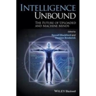 Intelligence Unbound: The Future of Uploaded and Machine Minds (Inbunden, 2014)