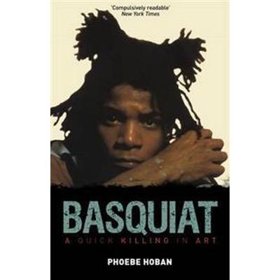 Basquiat: A Quick Killing in Art (Häftad, 2015)
