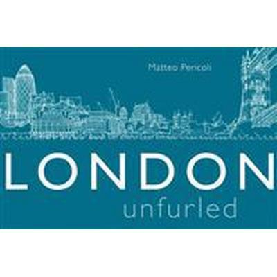 London Unfurled (Inbunden, 2012)