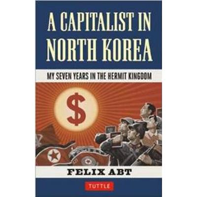 A Capitalist in North Korea (Inbunden, 2014)