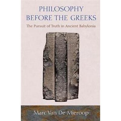 Philosophy Before the Greeks (Inbunden, 2015)