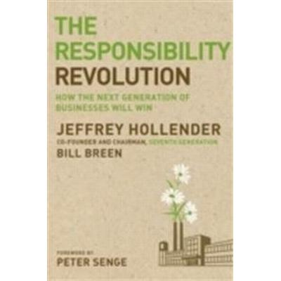 The Responsibility Revolution: How the Next Generation of Businesses Will Win (Inbunden, 2010)