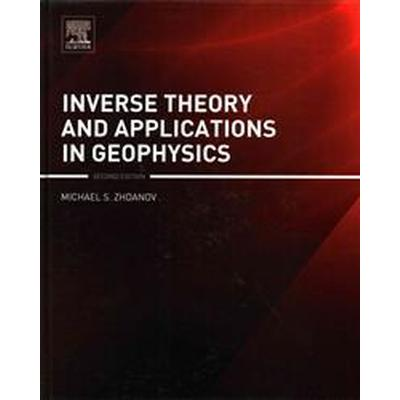 Inverse Theory and Applications in Geophysics (Inbunden, 2015)