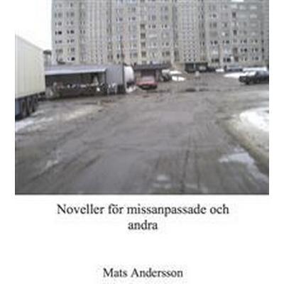 Noveller för missanpassade och andra (Häftad, 2014)
