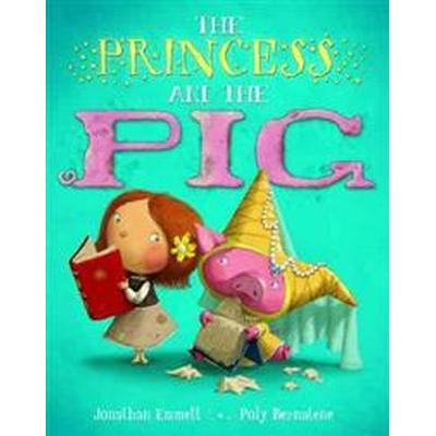 The Princess and the Pig (Häftad, 2012)