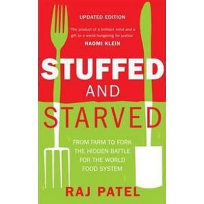 Stuffed and Starved (Häftad, 2013)