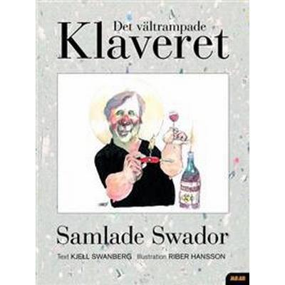 Det vältrampade klaveret: samlade Swador (Inbunden, 2001)