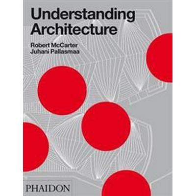 Understanding Architecture (Inbunden, 2012)