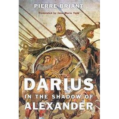 Darius in the Shadow of Alexander (Inbunden, 2015)
