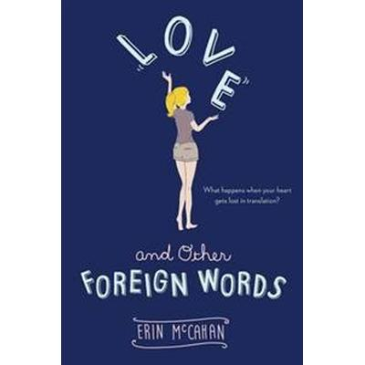 Love and Other Foreign Words (Häftad, 2015)