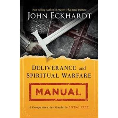 Deliverance and Spiritual Warfare Manual (Pocket, 2014)