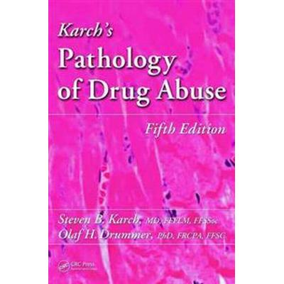 Karch's Pathology of Drug Abuse (Inbunden, 2015)