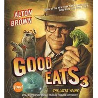 Good Eats 3 (Inbunden, 2011)