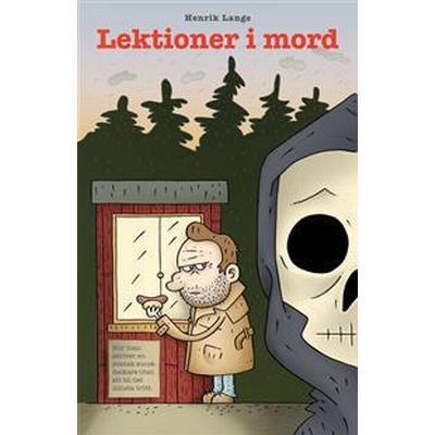 Lektioner i mord: Hur man skriver en svensk succédeckare utan att bli det minsta trött (E-bok, 2015)