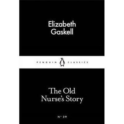 The Old Nurse's Story (Häftad, 2015)