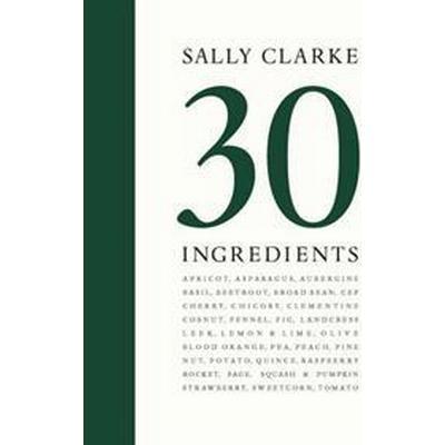 30 Ingredients (Inbunden, 2016)