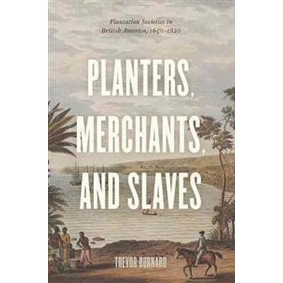 Planters, Merchants, and Slaves (Inbunden, 2015)