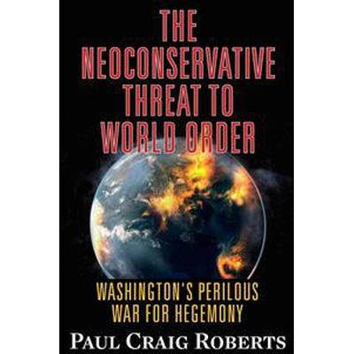 The Neoconservative Threat to World Order (Pocket, 2015)