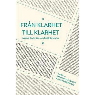 Från klarhet till klarhet: lysande texter för sociologisk forskning (Häftad, 2013)