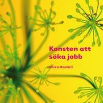 Konsten att söka jobb (Spiral, 2009)