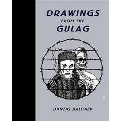 Drawings from the Gulag (Inbunden, 2010)