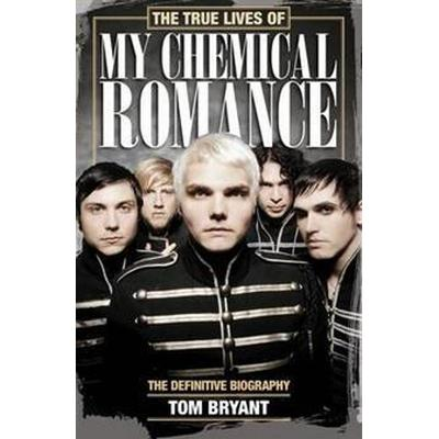 The True Lives of My Chemical Romance (Häftad, 2014)