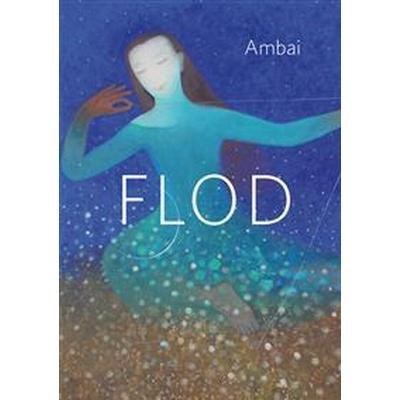 Flod: noveller av Ambai (Inbunden, 2008)