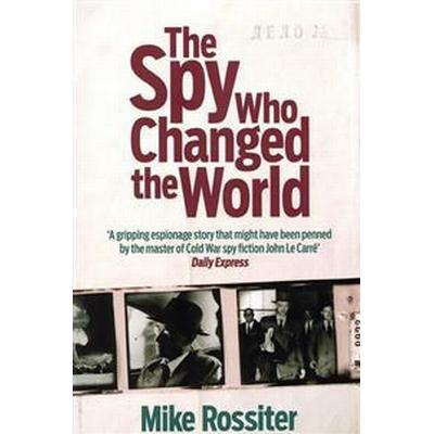 The Spy Who Changed the World (Pocket, 2015)