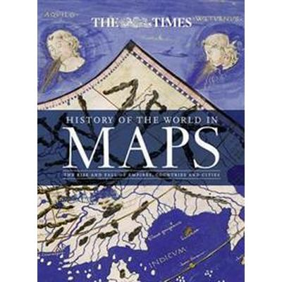 The History of the World in Maps (Inbunden, 2015)