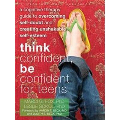 Think Confident, Be Confident for Teens (Pocket, 2011)