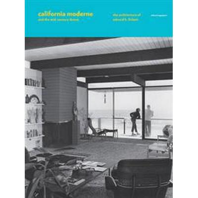 California Moderne and the Mid-Century Dream (Inbunden, 2014)