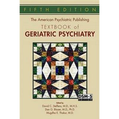 The American Psychiatric Publishing Textbook of Geriatric Psychiatry (Inbunden, 2015)