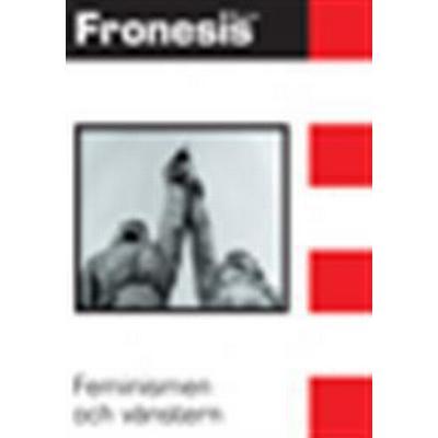 Fronesis 25-26. Feminismen och vänstern (Pamphlet, 2008)