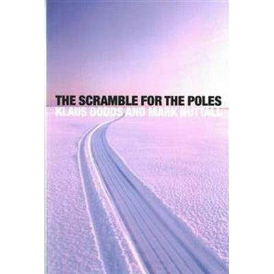 The Scramble for the Poles: The Geopolitics of the Arctic and Antarctic (Häftad, 2015)