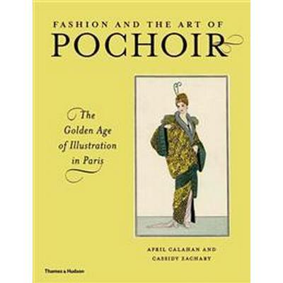 Fashion and the Art of Pochoir (Inbunden, 2015)
