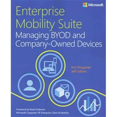 Enterprise Mobility Suite Managing Byod and Company-Owned Devices (Häftad, 2015)