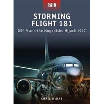 Storming Flight 181: GSG 9 and the Mogadishu Hijack 1977 (Häftad, 2011)