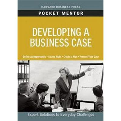 Developing a Business Case (Pocket, 2010)