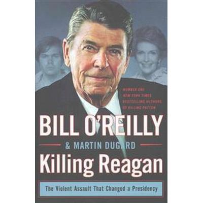 Killing Reagan (Inbunden, 2015)