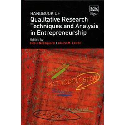 Handbook of Qualitative Research Techniques and Analysis in Entrepreneurship (Inbunden, 2015)