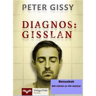 Diagnos: Gisslan - Det största av alla äventyr (E-bok, 2013)
