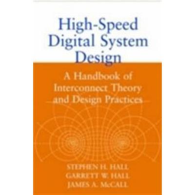 High-Speed Digital System Design: A Handbook of Interconnect Theory and Design Practices (Inbunden, 2000)
