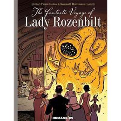 The Fantastic Voyage of Lady Rozenbilt (Inbunden, 2013)