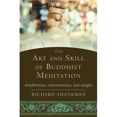 The Art and Skill of Buddhist Meditation (Pocket, 2015)
