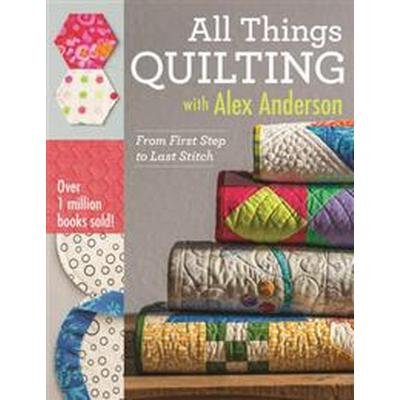 All Things Quilting With Alex Anderson (Pocket, 2015)
