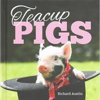 Teacup Pigs (Inbunden, 2015)