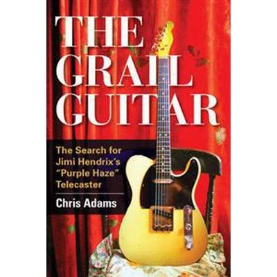 The Grail Guitar (Inbunden, 2016)